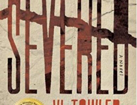 VL Towler – Severed: A Novel – Book Review