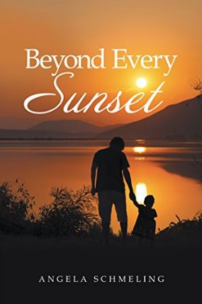Beyond Every Sunset by Angela Schmeling